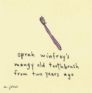 Oprah's Toothbrush